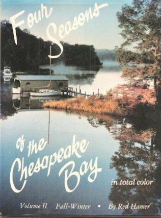 Four Seasons of the Chesapeake: Volume II, Fall and Winter. Red Hamer