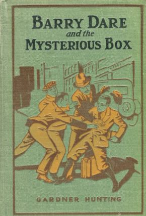 Barry Dare and the Mysterious Box. Gardner Hunting