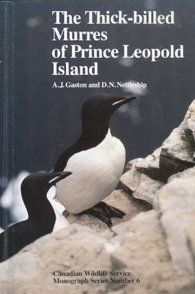 The Thick-Billed Murres of Prince Leopold Island; A study of the breeding ecology of a colonial...