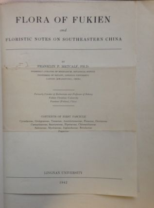 Flora Of Fukien and Floristic Notes On Southeastern China. Franklin P. Metcalf