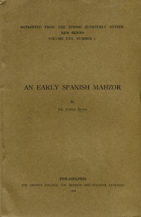 An Early Spanish Mahzor. Dr. Joshua Bloch