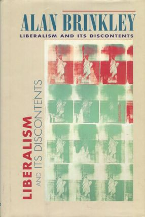 Liberalism And Its Discontents. Alan Brinlley.