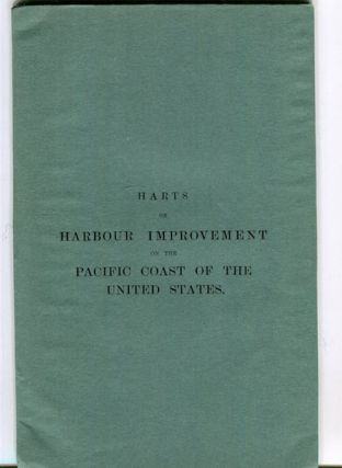 Harbour Improvement On The Pacific Coast Of The United States. William Wright Harts