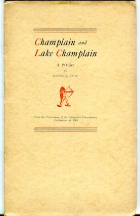 Champlain and Lake Champlain. A Poem. From The Programme Of The Champlain Tercentenery...