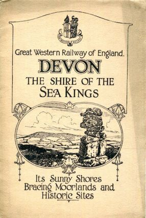 Devon, The Shire Of The Sea Kings. Great Western Railway Of England
