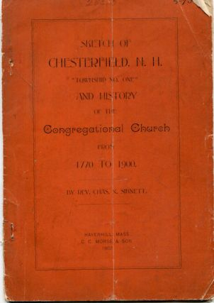 "Sketch of Chesterfield, N.H. ""Township No. One"", and History of the Congregational Church From..."