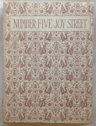 Number Five Joy Street, A Medley of Prose & Verse for Boys and Girls. Water De La Mare, Hillaire...