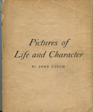 Pictures of Life and Character. From the Collection of Mr. Punch. John Leech