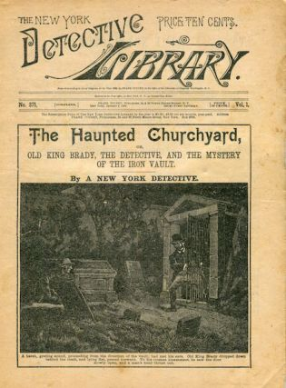 The Haunted Churchyard Or Old King Brady, The Detective, And The Mystery Of The Iron Vault. A New...