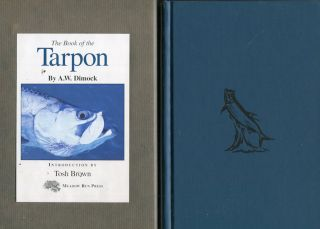 The Book Of The Tarpon. Anthony W. Dimock