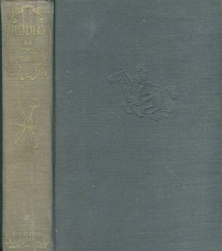 Rodeo A Collection of Tales and Sketches, Selected and with an Introduction By A F Tschiffely. R....