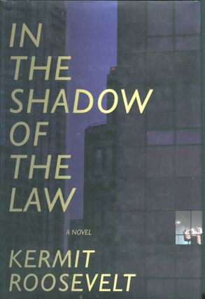In the Shadow of the Law. Kermit Roosevelt