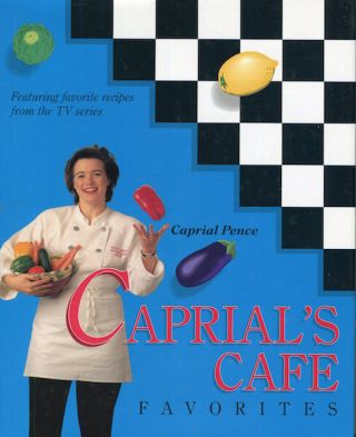 Caprial's Cafe Favorites. Caprial Pence