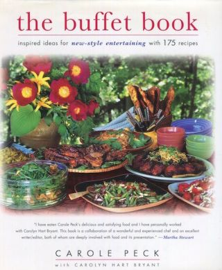The Buffet Book; Inspired Ideas for New-Style Entertaining with 175 Recipes. Carole Peck, Carolyn...