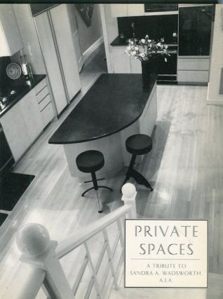 Private Spaces A Tribute To Sandra A. Wadsworth A.I.A