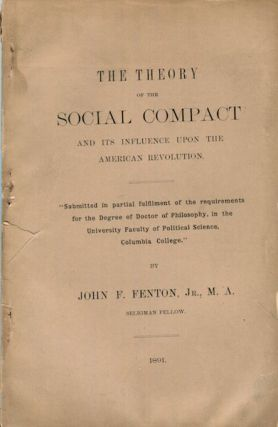 The Theory of the Social Compact and Its Influence Upon the American Revolution; Submitted in...