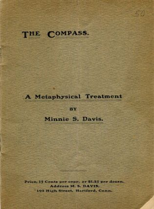 The Compass. A Metaphysical Treatment. Minnie S. Davis