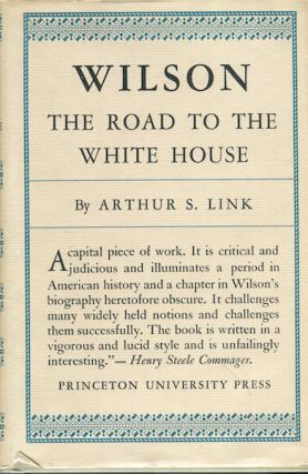 Woodrow Wilson The Road To The White House; Volume I. Arthur S. Link