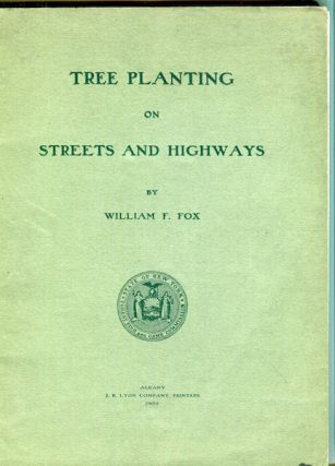 Tree Planting on Streets and Highways. William F. Fox