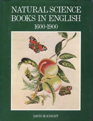 Natural Science Books In English 1600-1900. David M. Knight