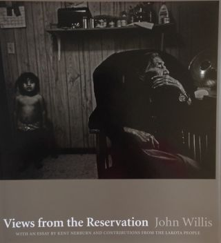 Views From the Reservation, with an essay by Kent Newborn and contributions from the Oglala...