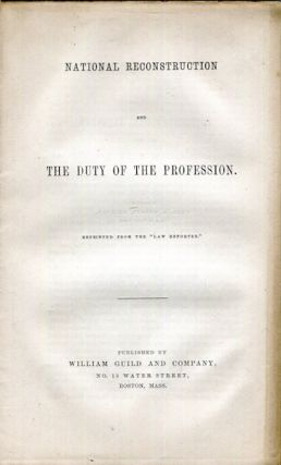 National Reconstruction And The Duty Of The Profession; Reprinted from the 'Law reporter'....