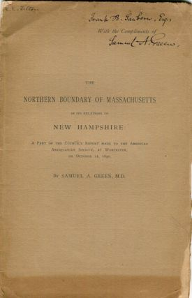 The Northern Boundary Of Massachusetts In Its Relation To New Hampshire; A Part Of The Council's...