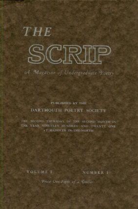The Scrip, A Magazine Of Undergraduate Poetry, Volume 1, Number 1. Dartmouth Poetry Society