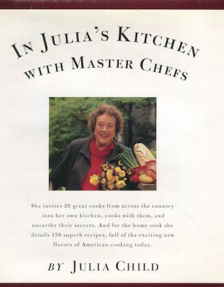 In Julia's Kitchen With Master Chefs. Julia Child, Nancy Verde Barr.