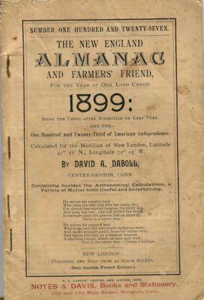 The New-England Almanack, and Farmer's Friend, For The Year 1899. David A. Daboll