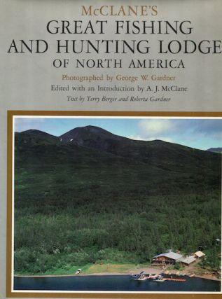 McClane's Great Fishing and Hunting Lodges of North America; Edited with an Introduction by A. J....