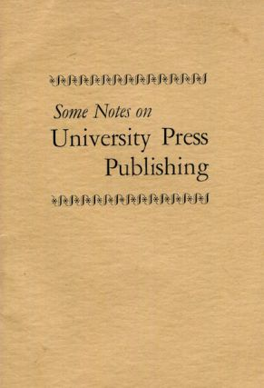 Some Notes On University Press Publishing. Roland D. Hemens, Others