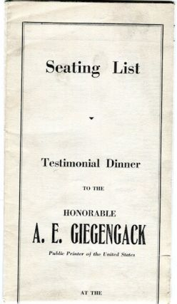 Seating List, Testamonial Dinner To The Honoarable A. E. Giegengack, Public Printer Of The United...