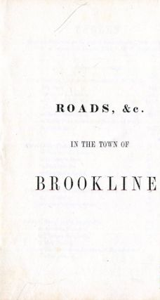 Roads, &c. in the Town of Brookline: [tables showing distances on the several streets in the Town...