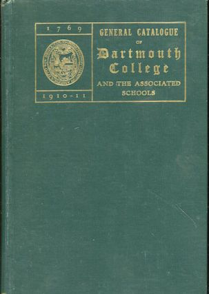General Catalogue Of Dartmouth College And The Associated Schools, 1769-1910 Including A...