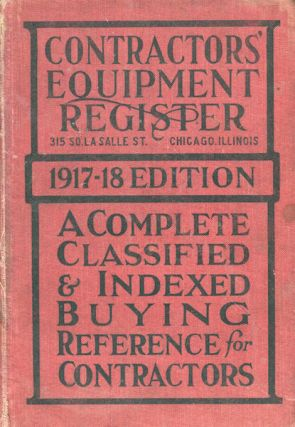 Contractor's Equipment Register 1917-18 Edition: A Complete Classified and Indexed Buying...