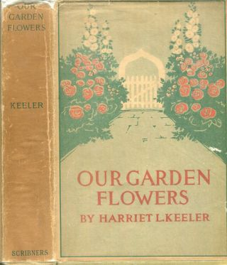 Our Garden Flowers, A Popular Study of Their Native Lands, Their Life Histories and Their...