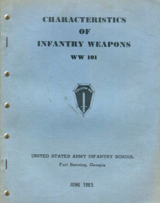 Characteristics of Infantry Weapons WW 101. United States Army