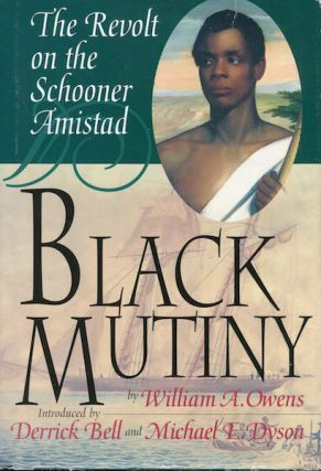Black Mutiny, The Revolt On The Schooner Amistad; With Introductions By Derrick Bell and Michael...
