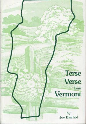 Terse Verse From Vermont. Joy Bischof