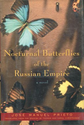 Nocturnal Butterflies Of The Russian Empire; Translated from the Spanish by Carol and Thomas...