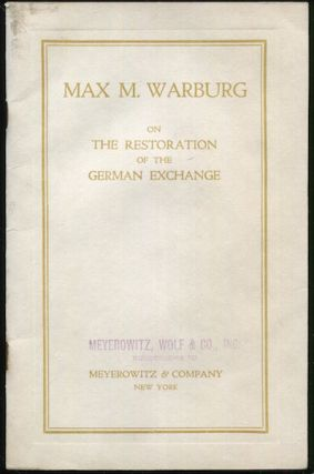 On The Preliminary Conditions For The Restoration Of The German Exchange. Max Warburg