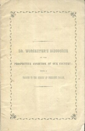Mr. Worcester's Discourse On The Prospective Condition Of Our Country With A Tribute To The...