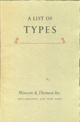 A List Of Types; Foundry, Monotype, English Monotype, Ludlow, Linotype & Intertype. Westcott,...