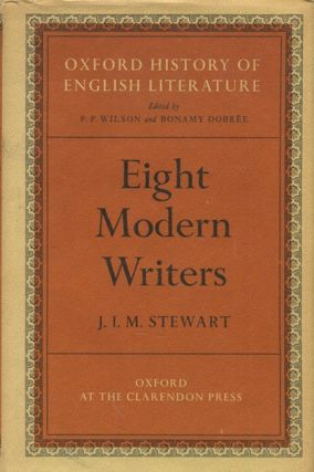 Eight Modern Writers. J. I. M. Stewart