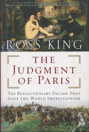 The Judgment Of Paris, The Revolutionary Decade That Gave The World Impressionism. Ross King