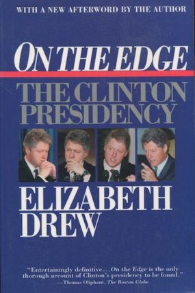 On The Edge, The Clinton Presidency. Elizabeth Drew