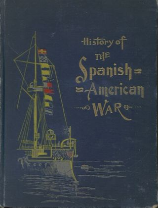 Salesman's Dummy History of The Spanish-American War; Embracing A Complete Review Of Our...
