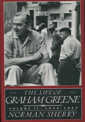 The Life Of Graham Greene. Volume II, 1939 - 1955. Norman Sherry