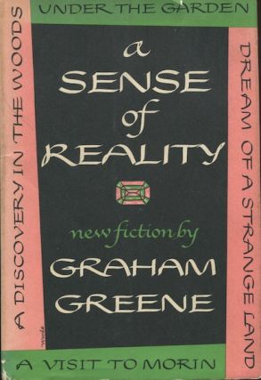 A Sense Of Reality; New Fiction By Graham Greene. Graham Greene